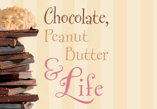 Chocolate, Peanut Butter, & Life